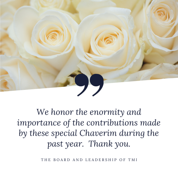 We honor the enormity and importance of the contributions of these special Chaverim during the past year. Thank you. (4)