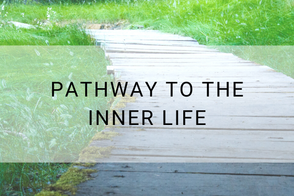 Pathway to the Inner Life 600 x 400 (2)
