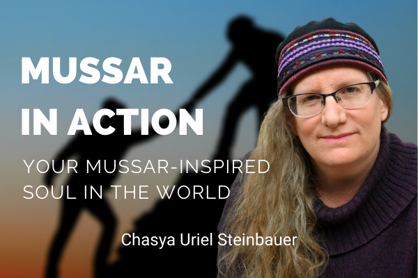 Mussar In Action