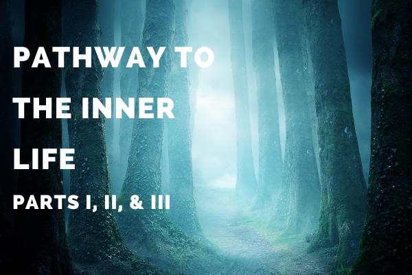 PATHWAY TO THE INNER LIFE R